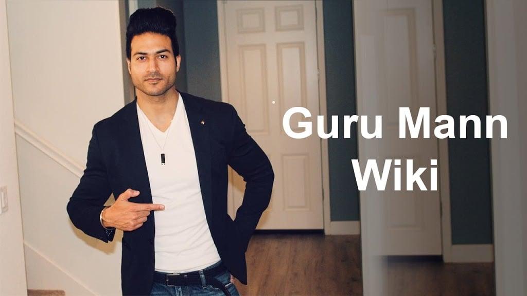 Guru Mann Wiki, Age, Biography, Family, Wife, Net Worth & More